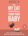 Why My Cat Is More Impressive Than Your Baby - Book