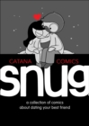 Snug : A Collection of Comics about Dating Your Best Friend - Book