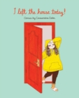 I Left the House Today! : Comics by Cassandra Calin - Book