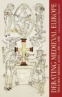 Debating Medieval Europe : The Early Middle Ages, c. 450-c. 1050 - Book