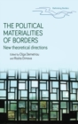 The Political Materialities of Borders : New Theoretical Directions - Book