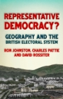 Representative Democracy? : Geography and the British Electoral System - Book