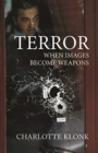 Terror : When Images Become Weapons - Book