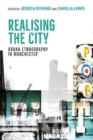 Realising the City : Urban Ethnography in Manchester - Book