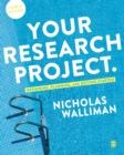 Your Research Project : Designing, Planning, and Getting Started - Book