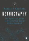 Netnography : The Essential Guide to Qualitative Social Media Research - eBook