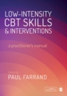 Low-intensity CBT Skills and Interventions : a practitioner's manual - Book