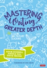 Mastering Writing at Greater Depth : A guide for primary teaching - Book
