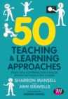 50 Teaching and Learning Approaches : Simple, easy and effective ways to engage learners and measure their progress - Book