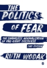 The Politics of Fear : The Shameless Normalization of Far-Right Discourse - Book