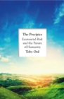 The Precipice : 'A book that seems made for the present moment' New Yorker - Book