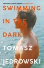 Swimming in the Dark : 'One of the most astonishing contemporary gay novels we have ever read ... A masterpiece' - Attitude - Book