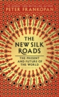 The New Silk Roads : The Present and Future of the World - Book