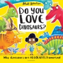 Do You Love Dinosaurs? - Book