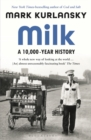 Milk : A 10,000-Year History - Book
