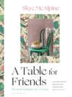 A Table for Friends : The Art of Cooking for Two or Twenty - eBook