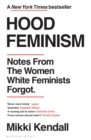Hood Feminism : Notes from the Women White Feminists Forgot - eBook