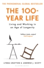 The 100-Year Life : Living and Working in an Age of Longevity - Book