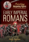 Painting Wargaming Figures: Early Imperial Romans - Book
