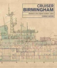 Cruiser Birmingham : Detailed in the Original Builders' Plans - Book