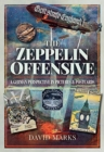 The Zeppelin Offensive : A German Perspective in Pictures and Postcards - Book
