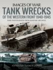 Tank Wrecks of the Western Front, 1940-1945 - eBook