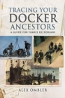 Tracing Your Docker Ancestors : A Guide for Family Historians - Book