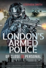 London's Armed Police : Up Close and Personal - Book