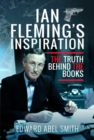 Ian Fleming's Inspiration : The Truth Behind the Books - Book