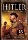 Hitler: Dictator or Puppet? - Book