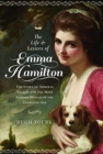 The Life and Letters of Emma Hamilton : The Story of Admiral Nelson and the Most Famous Woman of the Georgian Age - Book