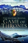 The History Behind Game of Thrones : The North Remembers - Book