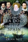 Elizabeth's Sea Dogs and their War Against Spain - Book