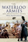 The Waterloo Armies : Men, Organization and Tactics - Book