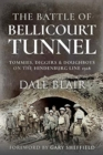 The Battle of Bellicourt Tunnel : Tommies, Diggers and Doughboys on the Hindenburg Line, 1918 - Book