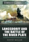 Command Decisions : Langsdorff and the Battle of the River Plate - Book