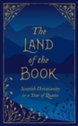 The Land of the Book : Scottish Christianity in a Year of Quotes - Book