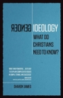 Gender Ideology : What Do Christians Need to Know? - Book