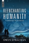 Reenchanting Humanity : A Theology of Mankind - Book