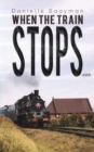 When the Train Stops... - Book