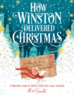 How Winston Delivered Christmas : A Christmas Story in Twenty-Four-and-a-Half Chapters - Book