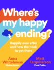 Where's My Happy Ending? : Happily ever after and how the heck to get there - Book