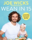 Wean in 15 : Up-to-date Advice and 100 Quick Recipes - Book