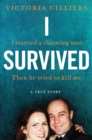 I Survived : I married a charming man. Then he tried to kill me. A true story. - Book