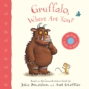 Gruffalo, Where Are You? : A Felt Flaps Book - Book