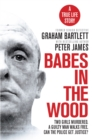 Babes in the Wood : Two girls murdered. A guilty man walks free. Can the police get justice? - Book