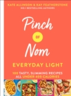 Pinch of Nom Everyday Light : 100 Tasty, Slimming Recipes All Under 400 Calories - eBook