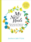 My New Roots : Healthy plant-based and vegetarian recipes for every season - Book