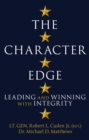 The Character Edge : Leading and Winning with Integrity - Book