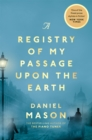 A Registry of My Passage Upon the Earth - eBook